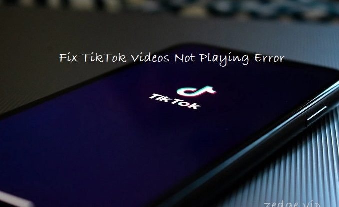 Fix TikTok Videos Not Playing